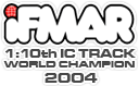iFMAR 1:10th IC Track World Champion 2004